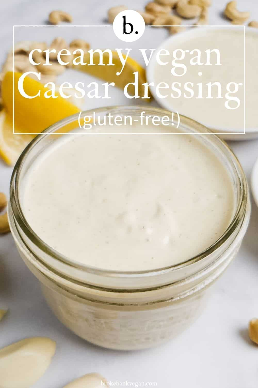 Creamy Vegan Caesar Dressing