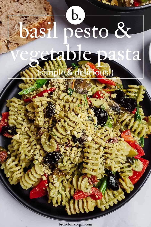 Basil Pesto & Vegetable Pasta