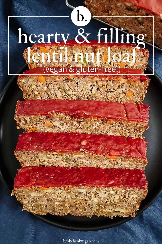 Hearty & Filling Lentil Nut Loaf