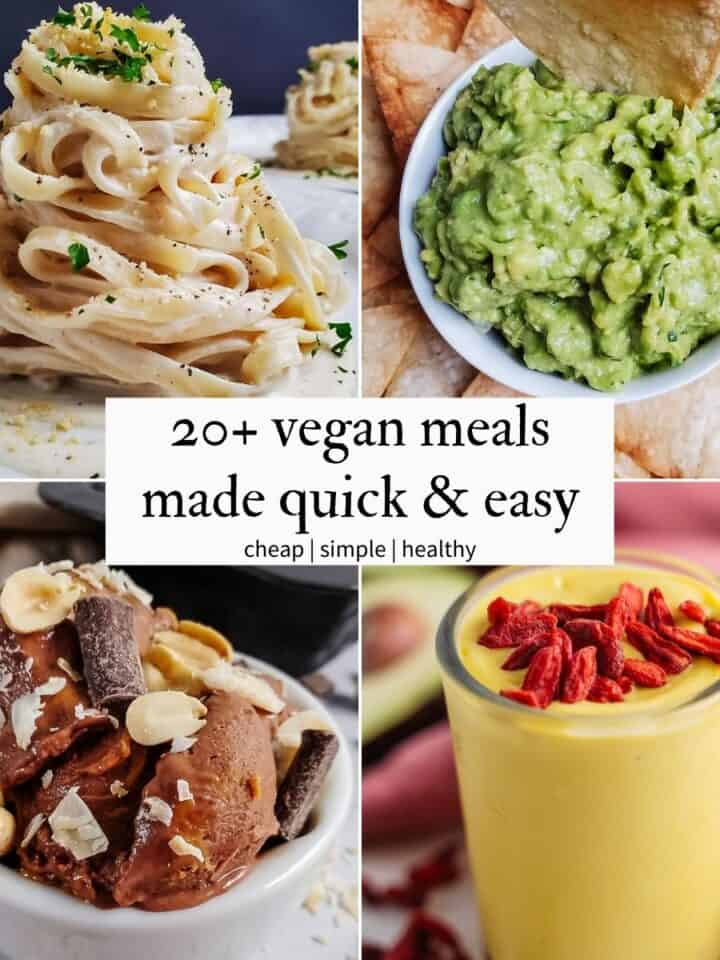 20 Vegan Meals Made Quick and Easy
